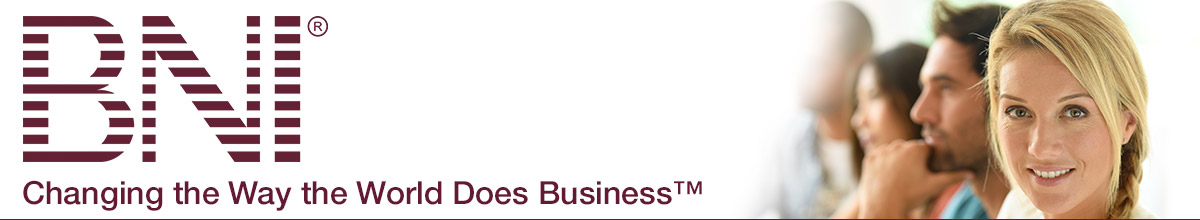 BNI - Changing the Way the World Does Business